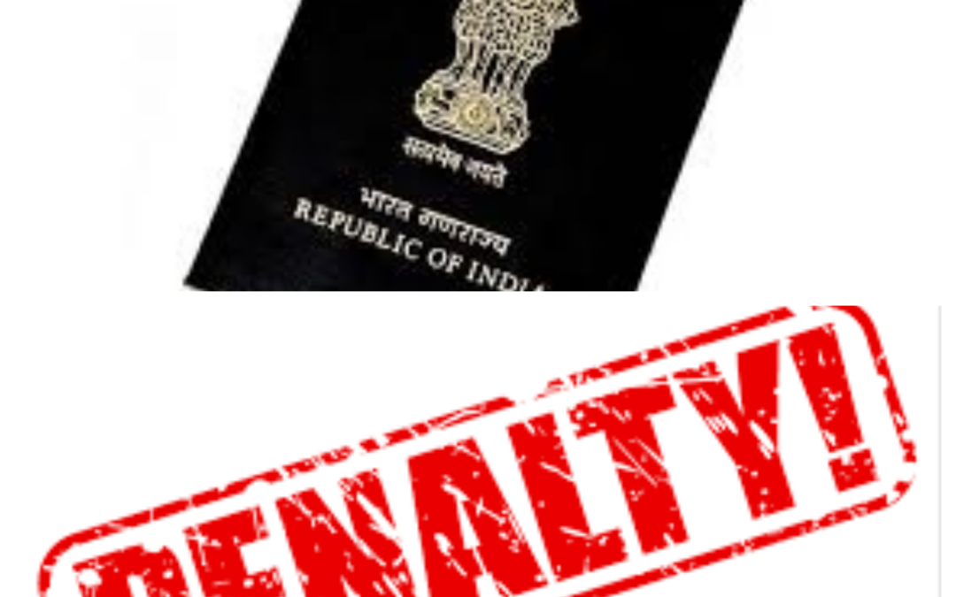 Penalties – Surrender of Old Indian Passports